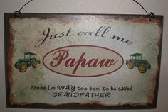 Just Call Me PAPAW Cause I'm Too Cool For by blackwatertradingco, $5.95