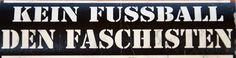 #kein fuss(breit)ball den faschisten