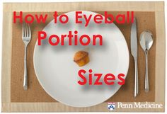 How to eyeball portion sizes. Easy ways to measure portion sizes.