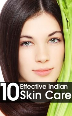 Check out some of the most effective Indian skin care tips.