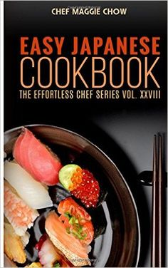 Easy Japanese Cookbook: Amazon.co.uk: Chef Maggie Chow: 9781516936878: Books