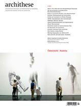 Archithese - Zeitschrift für Architektur. 5-2013. Österreich | Austria. Sumario: http://www.archithese.ch/archiv/archiv_13-5.html Na biblioteca: http://kmelot.biblioteca.udc.es/record=b1179674~S1*gag