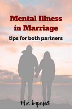How to navigate mental illness within marriage, with tips for both partners.