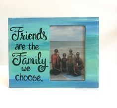 Friend picture frame. Photo frame with quote Friends are the Family we choose. Ready to ship or Made to order. Hand-painted frame by PaintedSea on Etsy