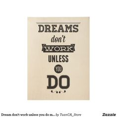 Dream don't work unless you do motivation poster