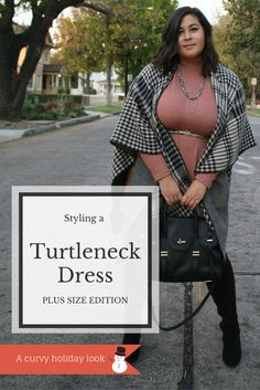 Plus size cape and turtleneck sweater dress- great for holiday parties and grabbing drinks with the girls.