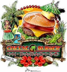 Cheeseburger in Paradise.     We ate here with our friends from home - Carr's and Slucher's.