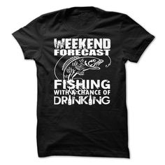 Weekend Forecast Fishing T-Shirts, Hoodies. ADD TO CART ==► https://www.sunfrog.com/Outdoor/Weekend-Forecast--Fishing.html?id=41382