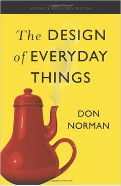 The Design of Everyday Things: Revised and Expanded Edition: Don Norman: 9780465050659: Amazon.com: Books