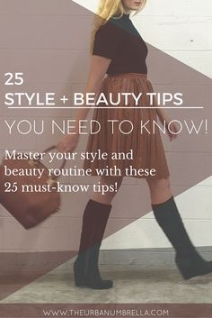 25 Style and Beauty Tips | Up your style game with these 25 on-point style and beauty tips!
