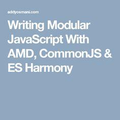 Writing Modular JavaScript With AMD, CommonJS & ES Harmony