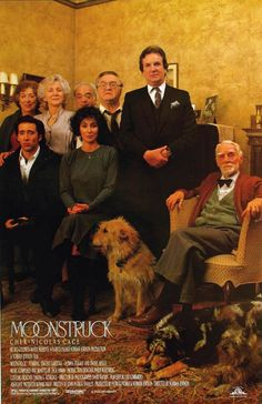 Moonstruck-LOVE this sweet, wonderful movie.  One of my all-time favorites!!