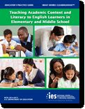 Teaching Academic Content and Literacy to English Learners in Elementary and Middle School Practice Guide