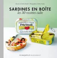 Sardines en boîte - Les 30 recettes culte AUTEUR : Garlone Bardel COLLECTION : Mini marabout DATE DE PARUTION : 05/2011 NOMBRE DE PAGES : 64 pages