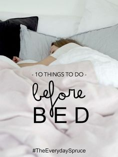 These 10 things to do before bed are all things you could try individually, or mix up to create your own routine... #TheEverydaySpruce