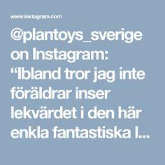 """@plantoys_sverige on Instagram: """"Ibland tror jag inte föräldrar inser lekvärdet i den här enkla fantastiska leksaken! Så mycket lärande och kul! 🙂. Finns i flera varianter.…"""""""