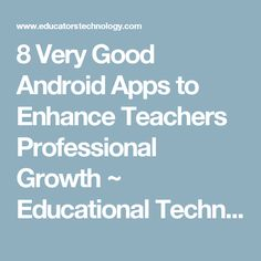 8 Very Good Android Apps to Enhance Teachers Professional Growth ~ Educational Technology and Mobile Learning