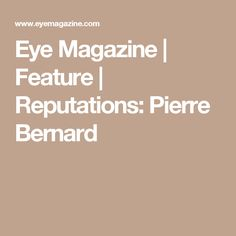 Eye Magazine | Feature | Reputations: Pierre Bernard