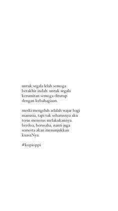 Self Quotes, Mood Quotes, Daily Quotes, Life Quotes, Quran Quotes, Islamic Quotes, Sabar Quotes, Cinta Quotes, Motivational Quotes