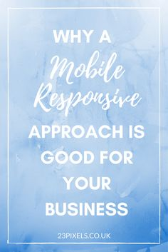 Mobile Responsiveness Approach For Your Business | WordPress Themes | Bloggers | Entrepreneurs | 23Pixels