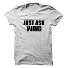 Just ask WING T-Shirts, Hoodies. VIEW DETAIL ==► https://www.sunfrog.com/Names/Just-ask-WING.html?id=41382