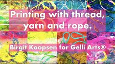 Printing with Gelli Arts®: Gel Printing with Thread, Yarn and Rope by Birgit Koopsen Mixed Media Scrapbooking, Scrapbooking Layouts, Mix Media, Gelli Plate Printing, Gelli Arts, Paper Background, Art Blog, Printmaking, Gel Press
