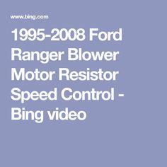 1995-2008 Ford Ranger Blower Motor Resistor Speed Control - Bing video
