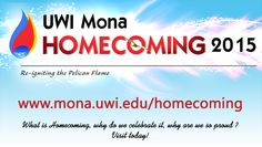 Introducing the new UWI Mona Homecoming Website: mona.uwi.edu/homecoming For all you need to know about UWI Mona Homecoming Celebrations 2015 and beyond.