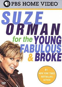 Suze Orman For the Young, Fabulous & Broke [HG179 .S899 2005] They're called 'Generation Broke' - people in their twenties and thirties who graduate college with a mountain of student loan debt, and are stuck with one of the weakest job markets in recent history. Suze Orman reveals what actions to take and why