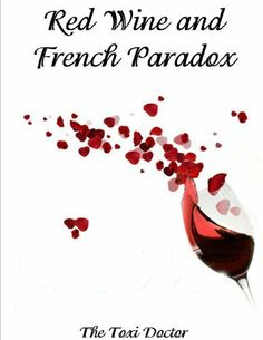 Red Wine and the French Paradox by Dr. Kaniappan Padmanaban. $3.49. 20 pages
