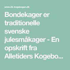 Bondekager er traditionelle svenske julesmåkager - En opskrift fra Alletiders Kogebog blandt over 39.000 forskellige opskrifter, mere end 6.000 med billeder.