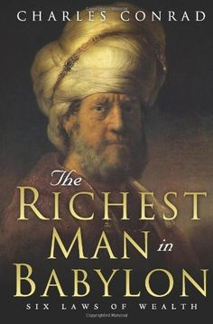 Free eBook The Richest Man in Babylon: Original 1926 Edition Author George S. Clason, Charles Conrad , et al. Books You Should Read, Best Books To Read, Great Books, Money Book, Rich Dad, Finance Books, Thing 1, Rich People, How To Get Rich