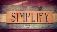 #deesdesignwoodsigns  #simplify #rusticdecor #woodensigns #handmadeisbest #madebyme #stencil #wallart #walldecor #woodsigns #signtime #signmaking #madewithlove #rusticsigns #styledwithsigns #woodsign #paintedsigns #woodsignsayings