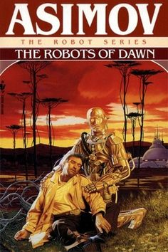 The Robots of Dawn : Paperback, 435 pages Published March 1st 1994 by Spectra Books (first published 1983)   by Isaac Asimov
