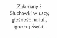 Ja tak robię coziennie 😎 XD Saving Quotes, Comfort Quotes, Motto, Bad Mood, Some Words, Picture Quotes, True Stories, Sentences, Quotations