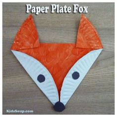 Paper plate fox craft / KidsSoup by christa - Easy Crafts for All Paper Plate Art, Paper Plate Crafts For Kids, Paper Plates, Fall Paper Crafts, Spring Crafts, Forest Animal Crafts, Animal Crafts For Kids, Toddler Crafts, Cool Ideas