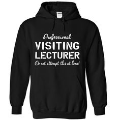 Visiting Lecturer T-Shirts, Hoodies. Get It Now ==> https://www.sunfrog.com/No-Category/Visiting-Lecturer-4521-Black-Hoodie.html?id=41382