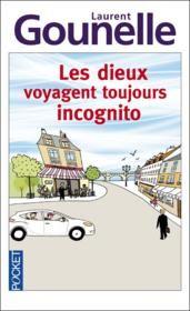 Les dieux voyagent toujours incognito! À lire et à relire ! Laurent Gounelle nous donne les clés pour se plaire sans jamais se complaire (bijou!)