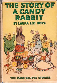 The Story of A Candy Rabbit by Laura Lee Hope, illustrated by Harry L. Smith 1920
