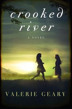 Crooked River: A Novel by Valerie Geary ---- {10/23/2014}