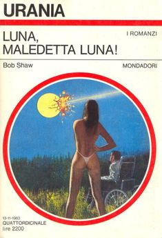 957 	 LUNA, MALEDETTA LUNA! 13/11/1983 	 THE CERES SOLUTION (1981)  Copertina di  Karel Thole 	  BOB SHAW