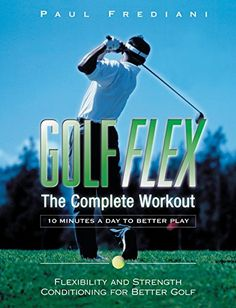 Golf Flex: The Complete Workout/10 Minutes a Day to Better Play >>> Click on the image for additional details.