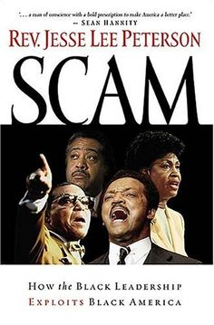 Scam: How the Black Leadership Exploits Black America by Jesse Lee Peterson, http://www.amazon.com/dp/1595550453/ref=cm_sw_r_pi_dp_JkMGpb1AZQPB6