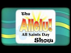 The Allelu Show S02E04 -- All Saints Day - YouTube
