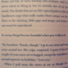 So many things become beautiful once you really look. (Before I Fall by Lauren Oliver)