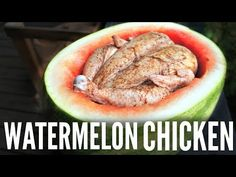 Emmymade in Japan shows us how to make watermelon chicken — that is, a chicken baked inside a watermelon.