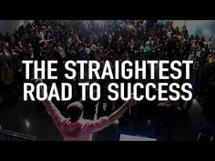 The Straightest Road to Success - YouTube