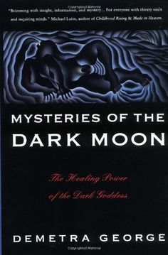 Bestseller Books Online Mysteries of the Dark Moon: The Healing Power of the Dark Goddess Demetra George $13.58