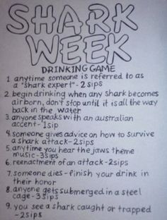 YES! i love shark week we've been watching it all week this is perfect! Looking to add a little twist to your Shark Week? Introducing the Shark Week drinking game! Not that the the wildly popular Discovery Channel. Shark Week Drinks, Just In Case, Just For You, All That Matters, Drinking Games, Swagg, Laugh Out Loud, Laugh Laugh, The Funny