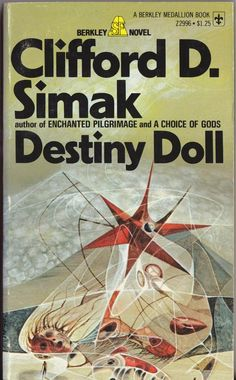 Destiny Doll, by Clifford D. Simak, cover by Richard Powers Science Fiction Books, Fiction Novels, Pulp Fiction, Book Cover Art, Book Art, Book Covers, Classic Sci Fi Books, Richard Powers, 70s Sci Fi Art